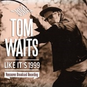 WAITS, TOM - LIKE IT'S 1999