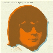 BIG BOY PETE - THE COSMIC GENIUS OF BIG BOY PETE