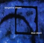 TANGERINE DREAM - BLUE DAWN