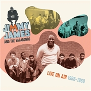 JAMES, JIMMY -& THE VAGABONDS- - LIVE ON AIR 1966-1969
