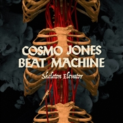 COSMO JONES BEAT MACHINE - SKELETON ELEVATOR