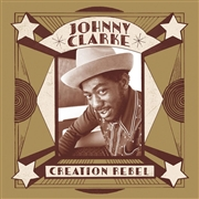 CLARKE, JOHNNY - CREATION REBEL
