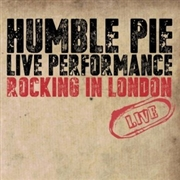 HUMBLE PIE - LIVE PERFORMANCE: ROCKING IN LONDON
