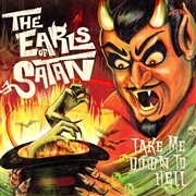EARLS OF SATAN - TAKE ME DOWN TO HELL