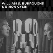 BURROUGHS, WILLIAM S. -& BRION GYSIN- - WILLIAM S. BURROUGHS & BRION GYSIN