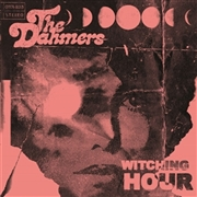 DAHMERS - WITCHING HOURS