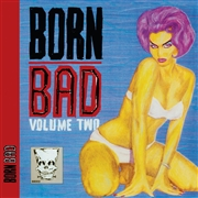 VARIOUS - BORN BAD, VOL. 2