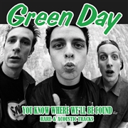 GREEN DAY - YOU KNOW WHERE WE'LL BE FOUND: RARE & ACOUSTIC TRACKS