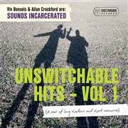 SOUNDS INCARCERATED - UNSWITCHABLE HITS, VOL. 1