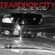TEARDROP CITY - IT'S LATER THAN YOU THINK