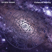 ASTRAL MAGIC - VISIONS OF INFINITY
