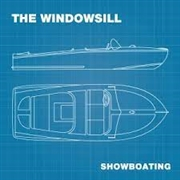 WINDOWSILL - SHOWBOATING