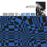 VARIOUS - SOHO SCENE '67 + JAZZ GOES MOD