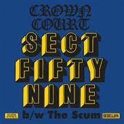 CROWN COURT - SECT FIFTY NINE/THE SCUM