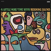 REIGNING SOUND - (BLACK) A LITTLE MORE TIME WITH REIGNING SOUND