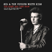 SID & THE VICIOUS WHITE KIDS - THE FIRST AND LAST SHOW